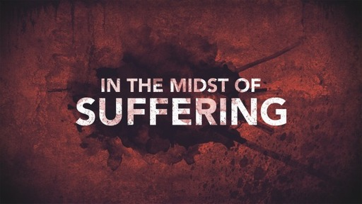 In the Midst of Suffering -John 11 (05/03/2020)