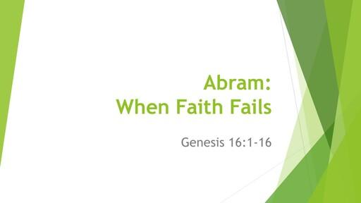 Abram: When Faith Fails - May 3rd 2020