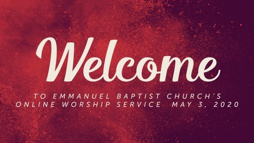 Online Worship Service May 3 2020