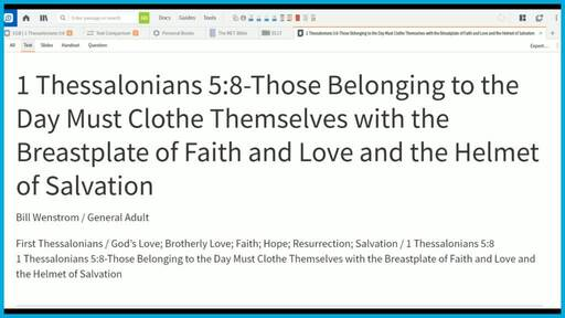 1 Thessalonians 5:8-Those Belonging to the Day Must Clothe Themselves with the Breastplate of Faith and Love and the Helmet of Salvation