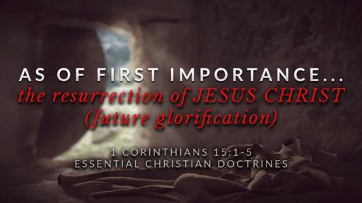 17. The Resurrection of JESUS CHRIST... Future Glorification