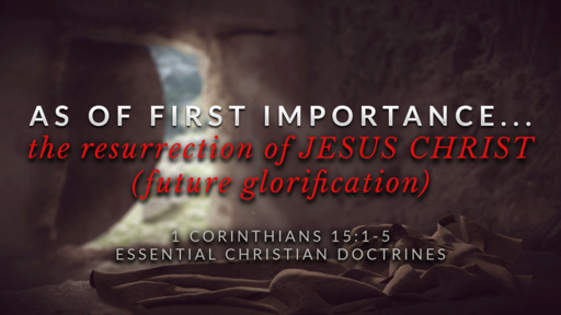 The Resurrection of JESUS CHRIST... Future Glorification