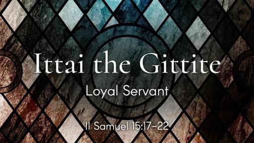 541 - Ittai the Gittite