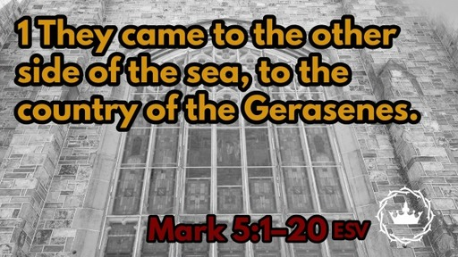 From Death To Life: Mark 5:1-20