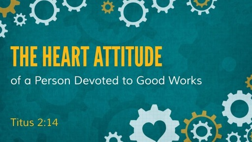The Heart Attitude of a Person Devoted to Good Works
