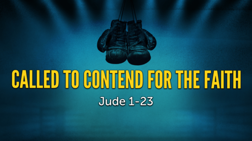 Called to Contend for the Faith