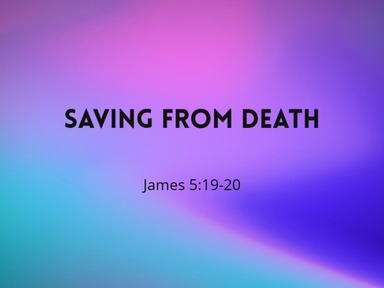 2020.05.03a Saving From Death