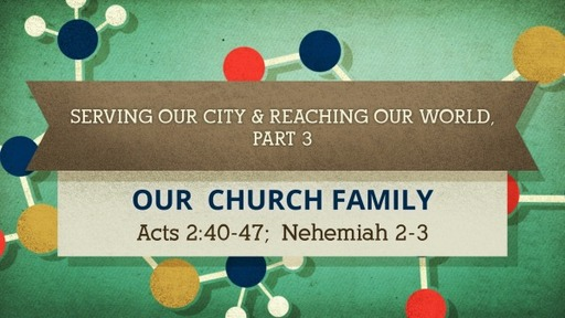 Serving Our City & Reaching Our World, Part 3
