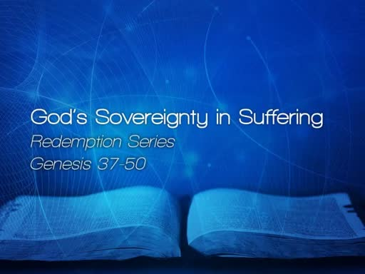 God's Sovereignty in Suffering - January 15, 2017
