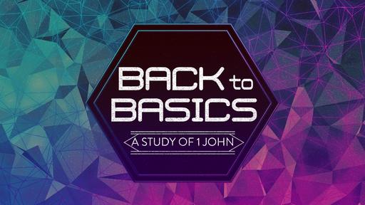 Back to Basics - Denied Access | 1 John 3:19-24