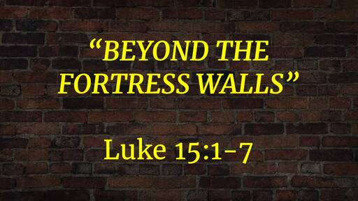 May 3 - Beyond The Fortress Walls