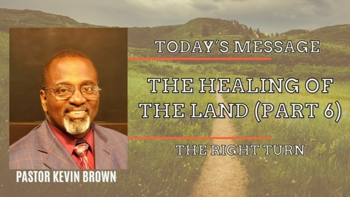 The Healing of The Land (Part 6)