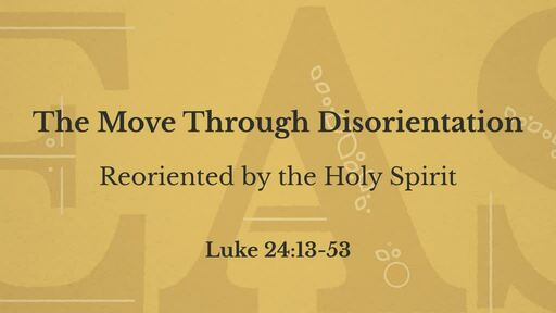 Reoriented by the Holy Spirit