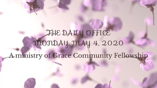 Daily Office - May 4, 2020