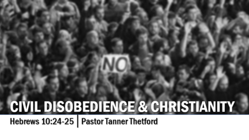 Civil Disobedience & Christianity