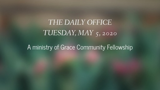 Daily Office - May 5, 2020