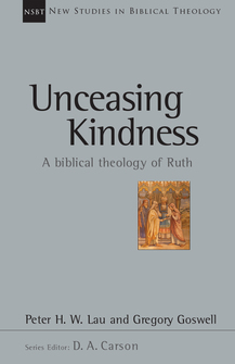 Unceasing Kindness: A Biblical Theology of Ruth