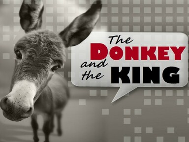 2020-04-05 The Donkey and the King - Palm Sunday