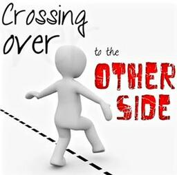 Crossing Over to the Other Side 5.6.2020