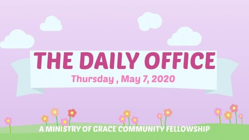 Daily Office - May 7, 2020
