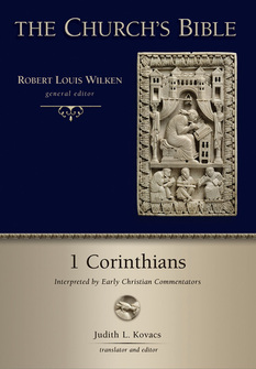1 Corinthians: Interpreted by Early Christian Commentators (The Church's Bible)