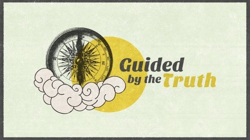 Guided By The Truth - The Bible 1