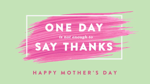 05/10/2020 - Happy Mother's Day