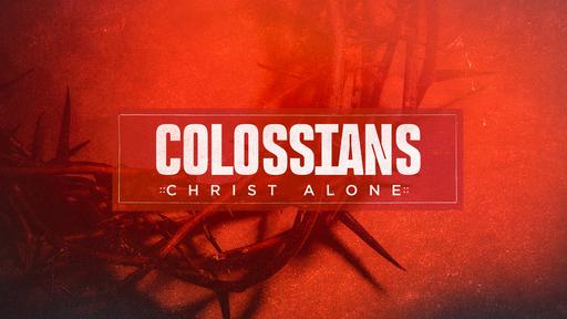 Colossians- Christ Alone