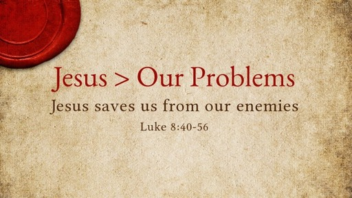 Jesus > Our Problems