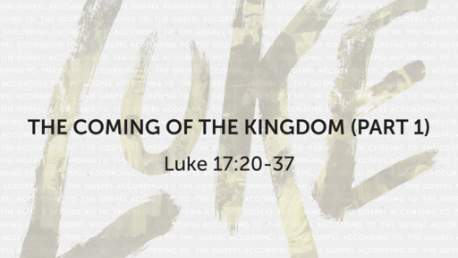 The Coming of the Kingdom Part 1