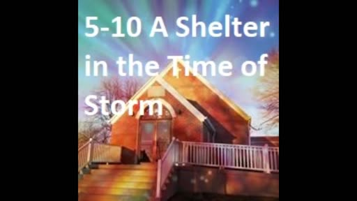 5-10 A Shelter In The Time Of Storm