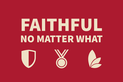 Faithful No Matter What - Week 8
