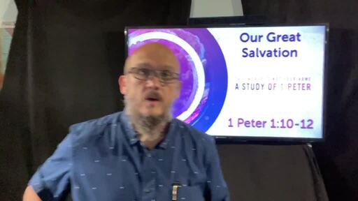 (Different) Our Great Salvation 1 Peter 1:10-12
