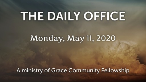 Daily Office - May 11, 2020