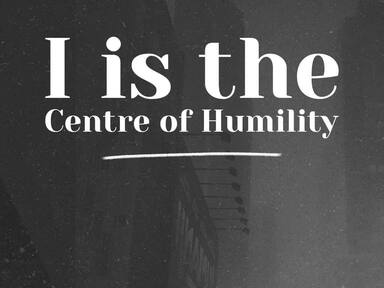 I is the Center of Humility