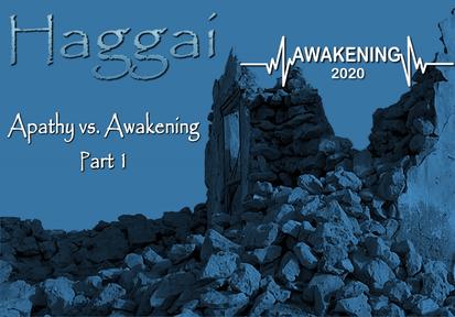 AWAKENING, Five Ways to Fight Spiritual Apathy, Part 1, Sunday May 10, 2020