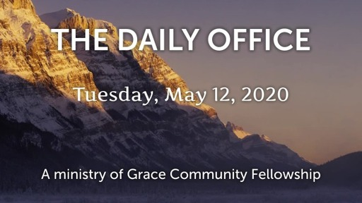 Daily Office - May 12, 2020
