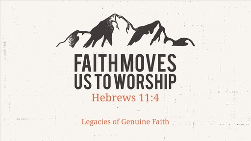 Faith Moves Us To Worship