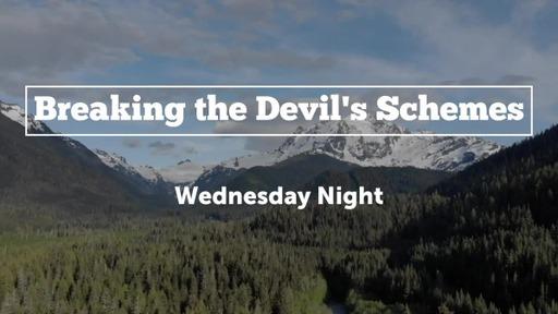 Breaking The Devil's Schemes part 2
