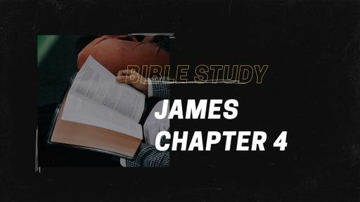 Bible Study James CH 4