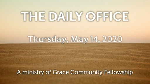 Daily Office - May 14, 2020