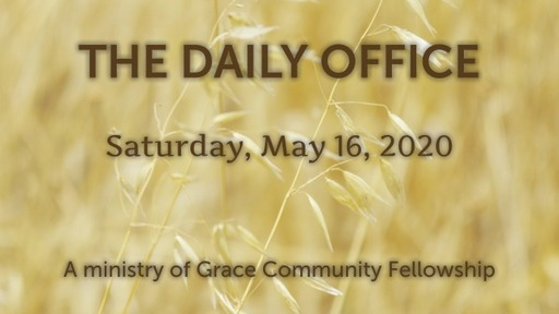 Daily Office - May 16, 2020