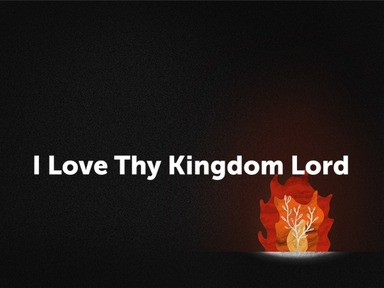 I Love Thy Kingdom Lord