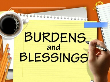 2020-05-17 BURDENS and BLESSINGS
