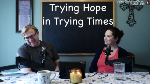 Trying hope in a trying time