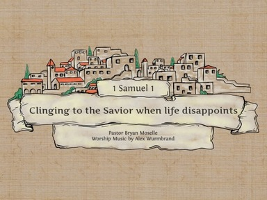 Clinging to the Savior when life disappoints -Broadcast 9-Sunday, May 17, 2020
