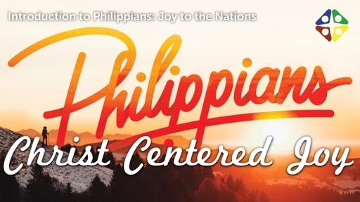 Philippians: Christ Centered Joy