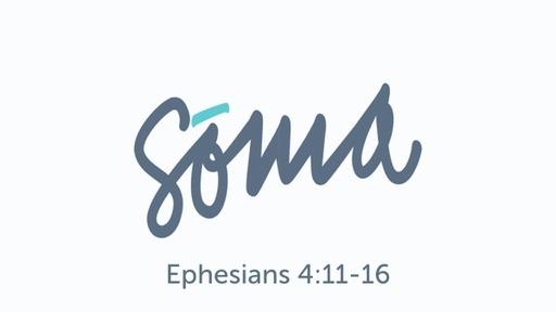 Ephesians 4:16 / Sōma