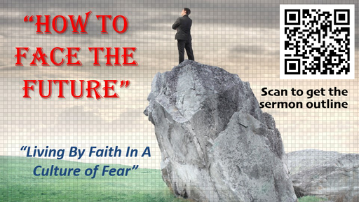 Living By Faith In A Culture of Fear