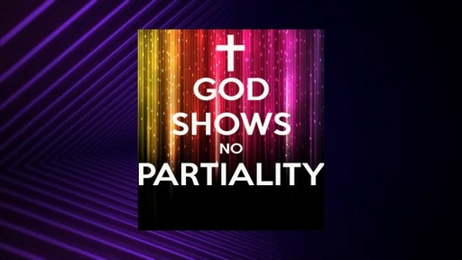 God Shows No Partiality 05/17/2020